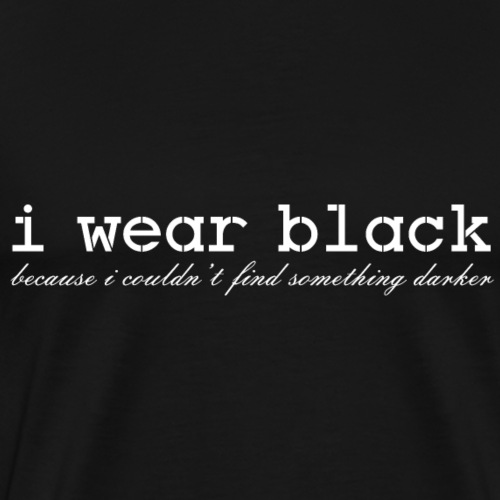 i wear black - Männer Premium T-Shirt