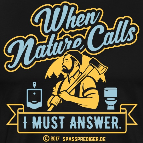 Nature's Call - Männer Premium T-Shirt