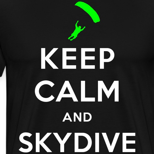 Keep calm and skydive - T-shirt Premium Homme