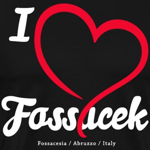 I love Fossacek - Bianco - Maglietta Premium da uomo