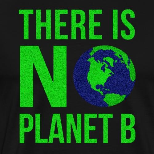 There Is No Planet B - Tag der Erde - Männer Premium T-Shirt