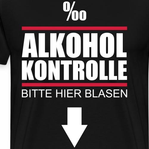 Alkohol Kontrolle bitte blasen Saufen Fun Sprüche - Männer Premium T-Shirt