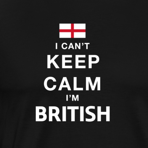 I CAN T KEEP CALM british - Männer Premium T-Shirt