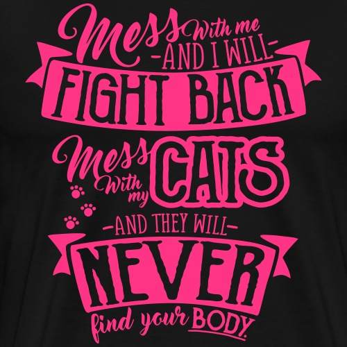 Mess with my Cats 3 - Miesten premium t-paita