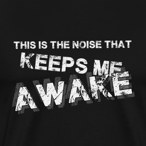 this is the noise copy - T-shirt Premium Homme