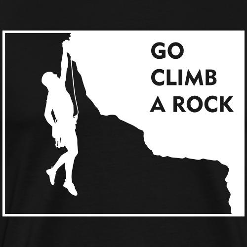 Go climb a rock - man - Men's Premium T-Shirt