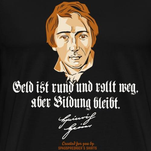 Düsseldorf T Shirt Heinrich Heine Zitat Geld - Männer Premium T-Shirt