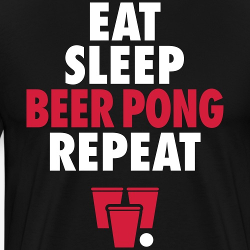 Eat Sleep Beer Pong Repeat - Männer Premium T-Shirt