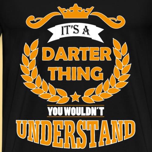 its a darter thing - Mannen Premium T-shirt