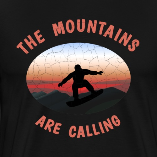 Snowboarder The Mountains are calling T-Shirt gift - Männer Premium T-Shirt