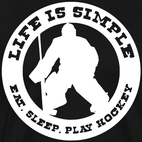 Life is Simple, Eat Sleep Play Hockey (goalie) - Men's Premium T-Shirt
