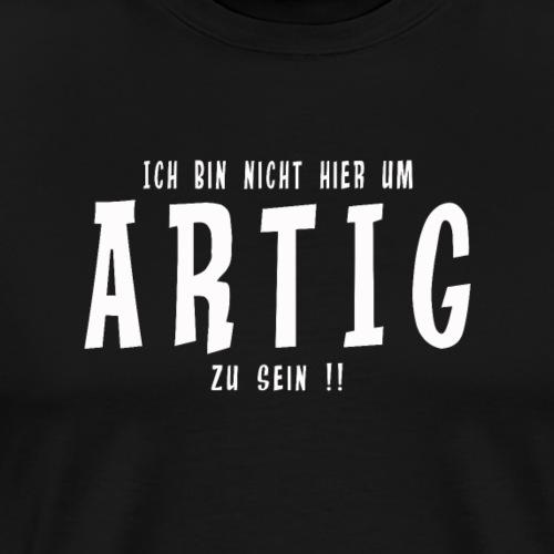 Artig - Männer Premium T-Shirt