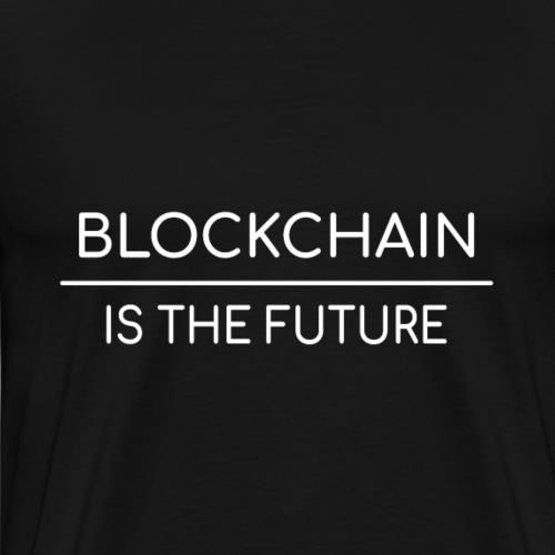 Blockchain is the future - Männer Premium T-Shirt