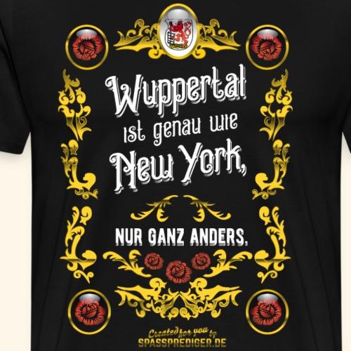 Wuppertal ist wie New York T Shirt Geschenkidee - Männer Premium T-Shirt