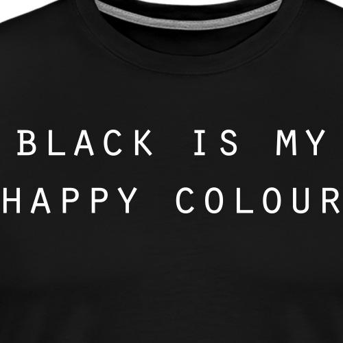 blackismyhappycolour2 - Männer Premium T-Shirt