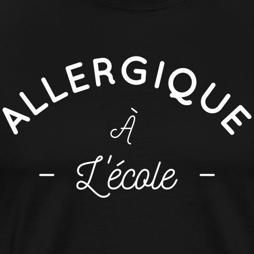 Allergique à l'école - T-shirt Premium Homme