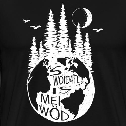 s'Woid4tl is mei Wöd - Männer Premium T-Shirt