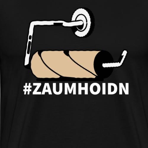 #ZAUMHOIDN - Männer Premium T-Shirt