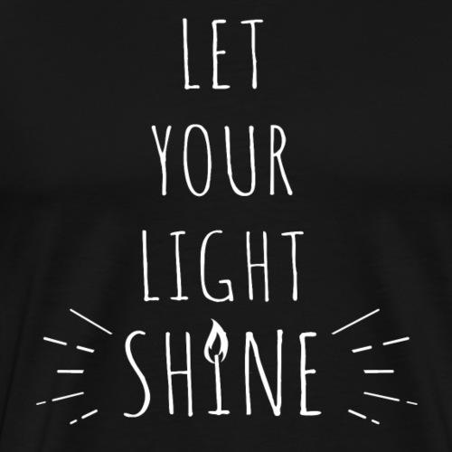 Let your light shine 2B - Maglietta Premium da uomo