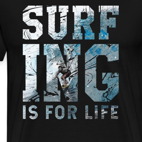 surfing is for life - T-shirt Premium Homme
