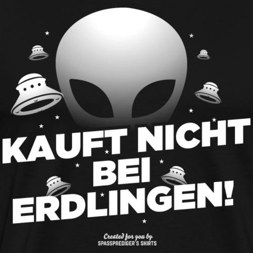 ✔ Sprüche T Shirt Kauft nicht bei Erdlingen ✔ - Männer Premium T-Shirt