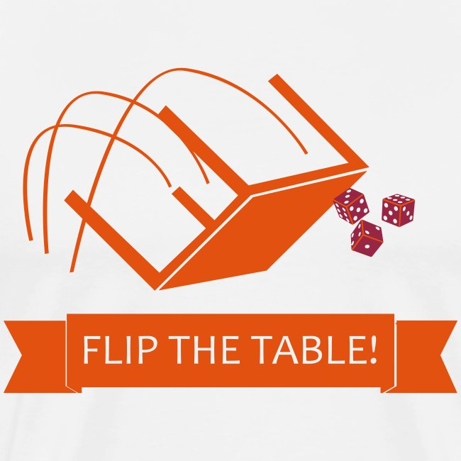 Flip the table!
