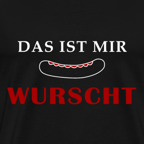 Das ist mir Wurst - Männer Premium T-Shirt