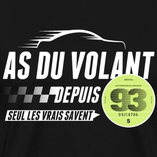 As du volant depuis 1993 - T-shirt Premium Homme