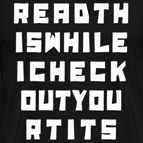 Readthiswhileicheckout - Men's Premium T-Shirt