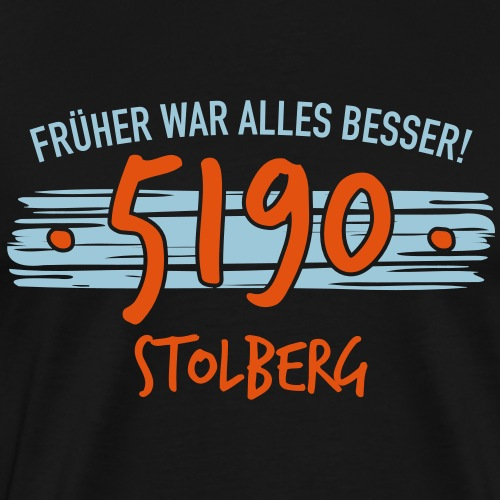 Früher 5190 Stolberg Geschenk - Männer Premium T-Shirt