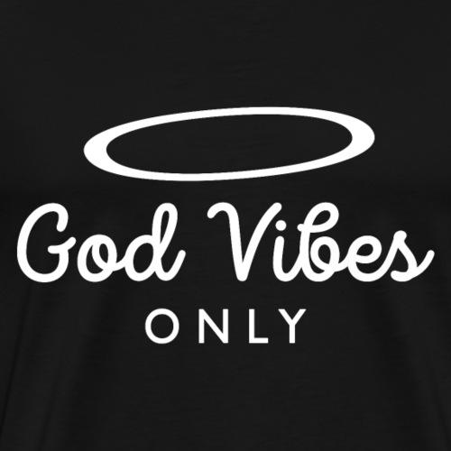 God Vibes Only B - Maglietta Premium da uomo