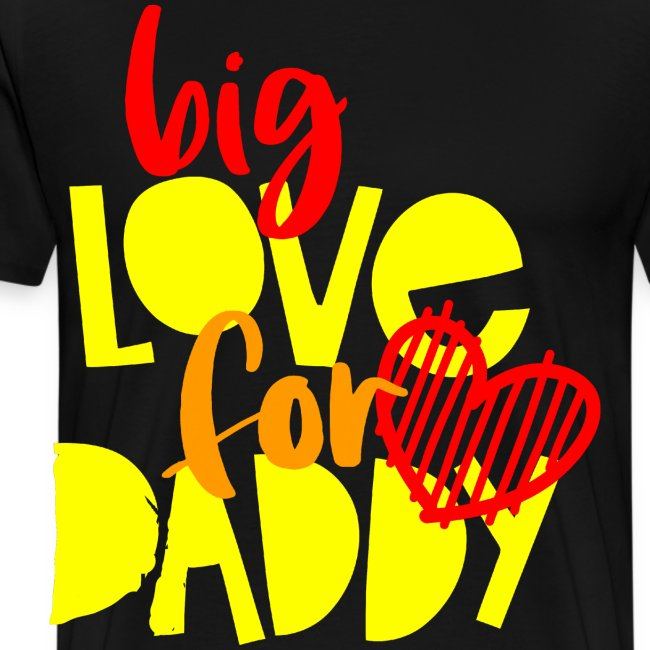 BIG LOVE FOR DADY