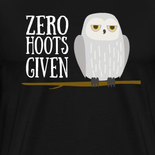 Owl Funny - Zero Hoots Given - Men's Premium T-Shirt