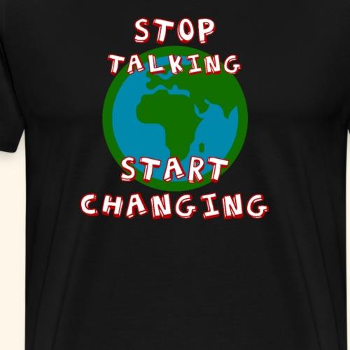 Friday for future - stop talking start changing - Männer Premium T-Shirt