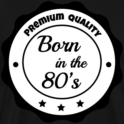 born in the 80S - T-shirt Premium Homme
