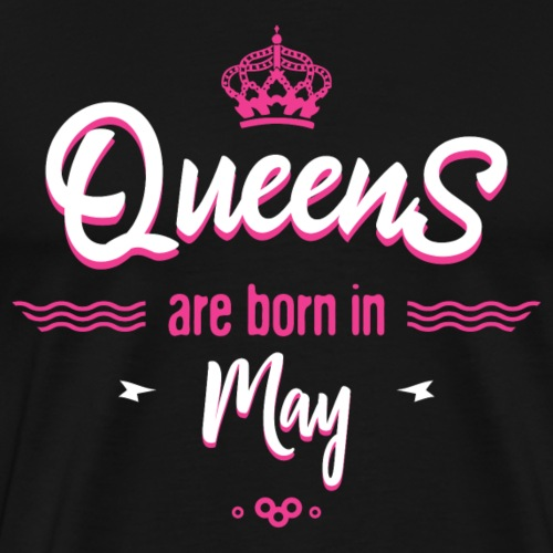 Queens are born in may - T-shirt Premium Homme