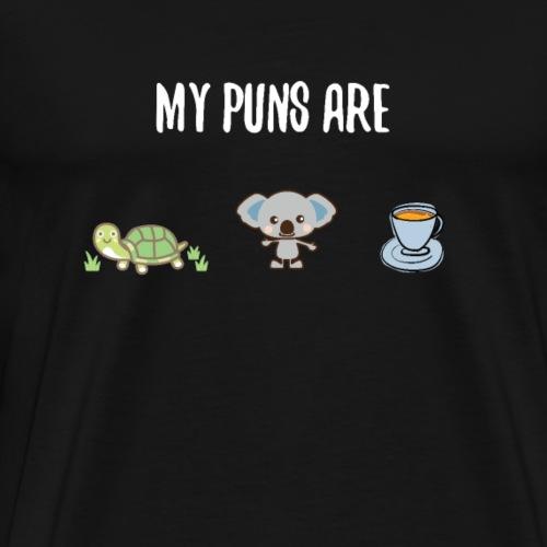 My Puns Are Turtle Koala Tea - Men's Premium T-Shirt