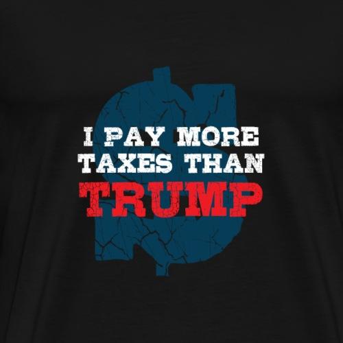 Funny Trump: I pay more taxes - Men's Premium T-Shirt
