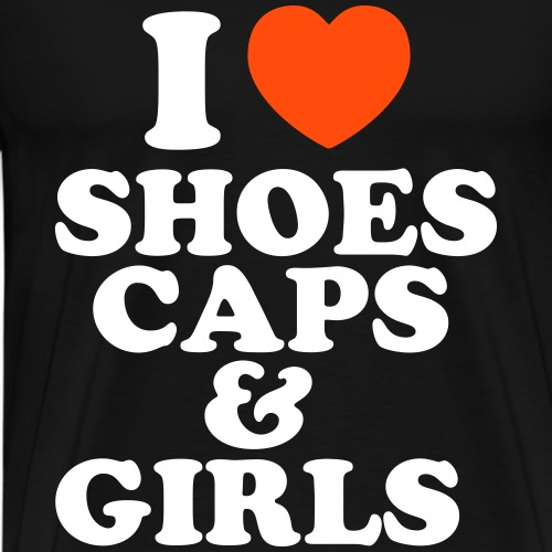 I LOVE SHOES, CAPS & GIRLS - Männer Premium T-Shirt