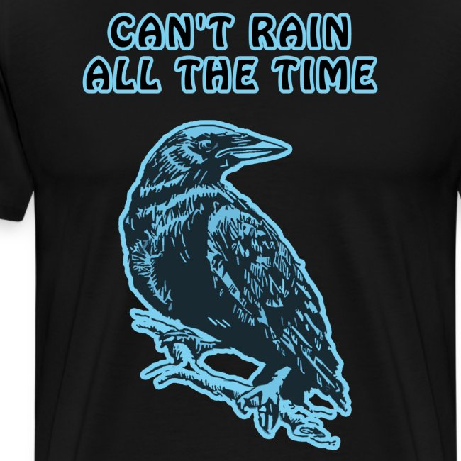 Cyan Crow - Can't Rain All The Time