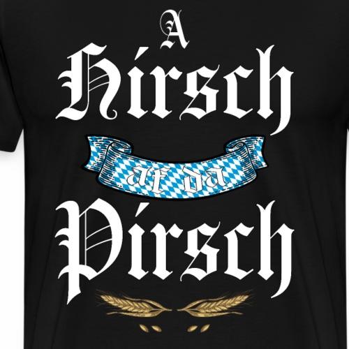 A Hirsch af da Pirsch - Männer Premium T-Shirt