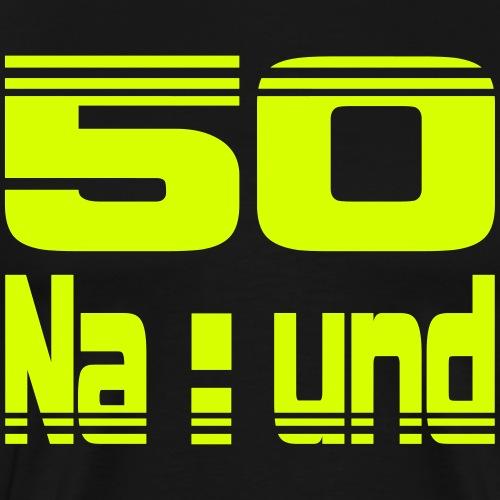 50_na_und - Männer Premium T-Shirt
