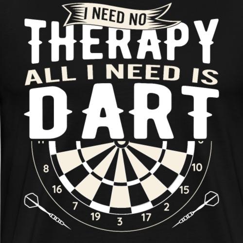 I need is Dart - Männer Premium T-Shirt
