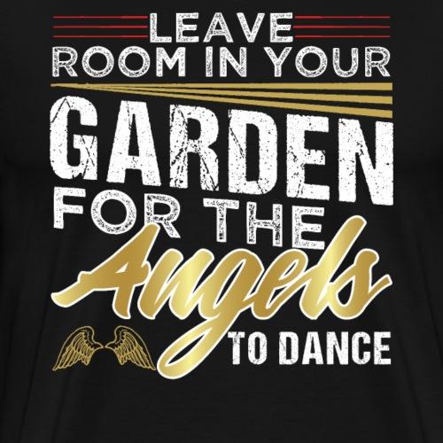 LEAVE ROOM IN YOUR GARDEN ANGELS DANCE - Männer Premium T-Shirt
