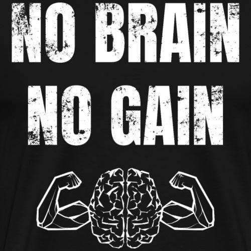No brain no gain Fitnessspruch Kraftsport Gym - Männer Premium T-Shirt