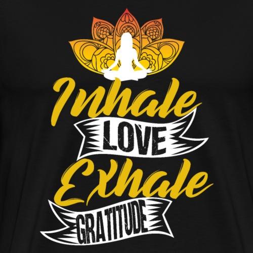Inhale LOVE Exhale GRATITUDE - Männer Premium T-Shirt
