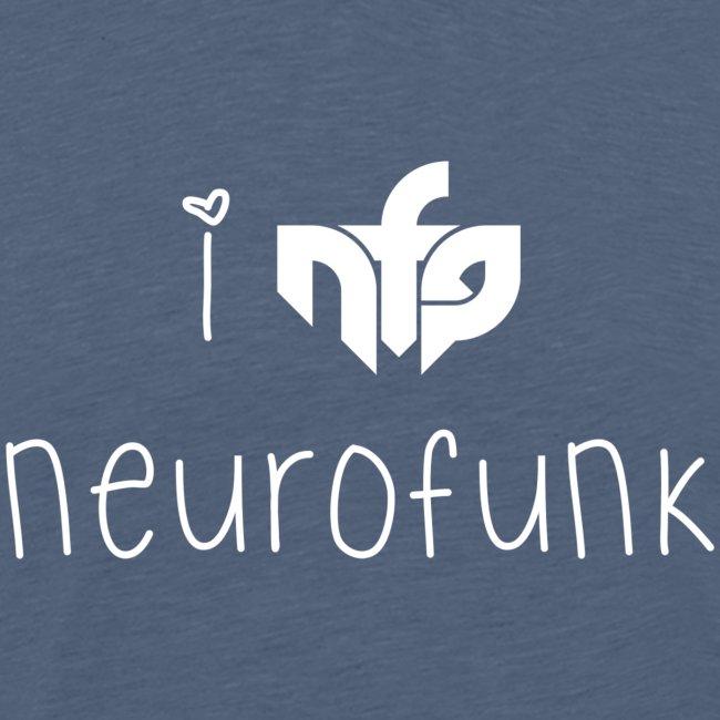 I Love Neurofunk