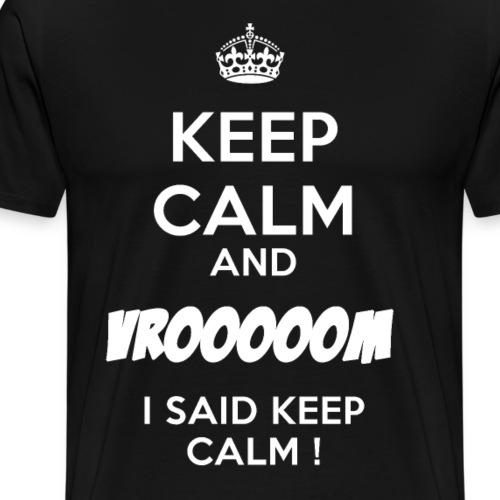 KEEP CALM VROOOOM - T-shirt Premium Homme