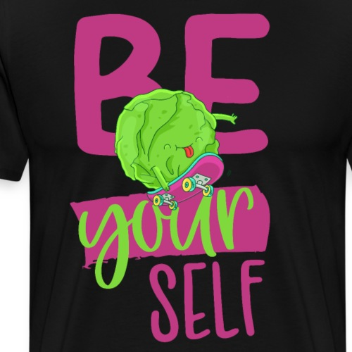 Be yourself happy Veggie Kohlkopf - Vegan Skater