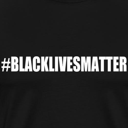Black lives matter - Männer Premium T-Shirt